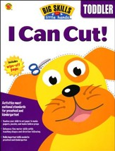 Big Skills for Little Hands: I Can Cut! (For Toddlers)