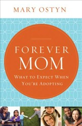 Forever Mom: What to Expect When You're Adopting - eBook