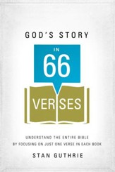 God's Story in 66 Verses: Understand the Entire Bible by Focusing on Just One Verse in Each Book - eBook