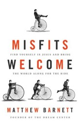 Misfits Welcome: Find Yourself in Jesus and Bring the World Along for the Ride - eBook