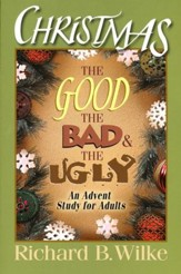 Christmas: The Good, the Bad, and the Ugly (An Advent Study for Adults)