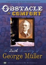 Obstacle to Comfort: The Faith Ministry of George Muller DVD
