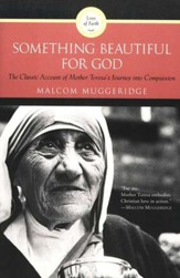 Something Beautiful for God: Mother Teresa of Calcutta