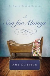 A Son for Always: An Amish Cradle Novella - eBook