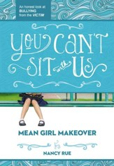 You Can't Sit With Us: Mean Girl Makeover Series - eBook