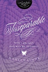 Inseparable: Who I Am, Was, and Will Be in Christ - eBook