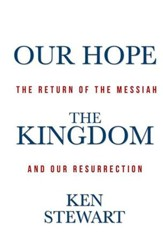 Our Hope The Kingdom: The Return of the Messiah and Our Resurrection - eBook
