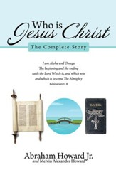 Who is Jesus Christ: The Complete Story - eBook