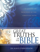 Great Truths of the Bible: 52 Lessons on Principles of the Christian Faith - eBook