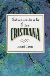 Introduccion a la Etica Cristiana AETH: Introduction to Christian Ethics Spanish - eBook