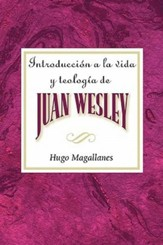 Introduccion a la Vida y Teologia de Juan Wesley AETH: Introduction to the Life and Theology of John Wesley Spanish - eBook