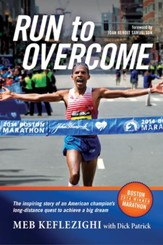 Run to Overcome: The Inspiring Story of an American Champion's Long-Distance Quest to Achieve a Big Dream - eBook