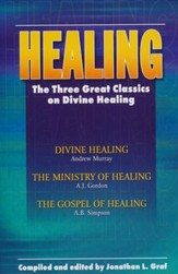 Healing: The Three Great Classics on Divine Healing