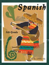 8th Grade Spanish for the Christian Student - Student Workbook