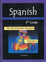 4th Grade Spanish for the Christian Student - Teacher's edition with CDs