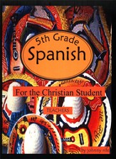 5th Grade Spanish for the Christian Student - Teacher's edition with CD