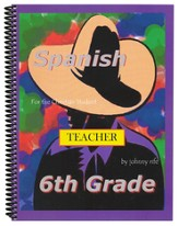 6th Grade Spanish for the Christian Student - Teacher's edition with CD