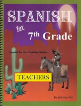 7th Grade Spanish for the Christian Student - Teacher's edition with CD
