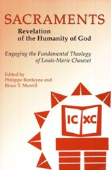 Sacraments: Revelation of the Humanity of God-Engaging the Fundamental Theology of Louis-Marie Chauvet