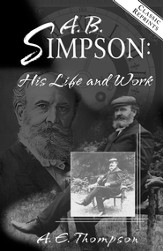 A.B. Simpson: His Life and Work / New edition - eBook
