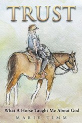 TRUST: What A Horse Taught Me About God - eBook
