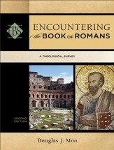Encountering the Book of Romans (Encountering Biblical Studies): A Theological Survey - eBook