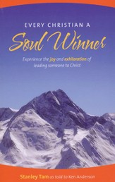 Every Christian a Soul Winner: Experience the Joy & Exhilaration