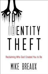 Identity Theft: Reclaiming Who God Created You to Be - eBook