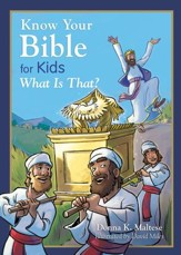 Know Your Bible for Kids: What Is That?: My First Bible Reference for Ages 5-8 - eBook