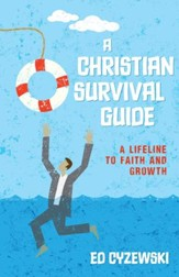 A Christian Survival Guide: A Lifeline to Faith and Growth - eBook