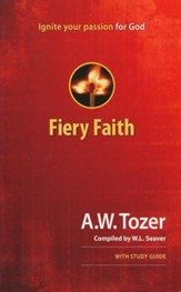 Fiery Faith: Ignite Your Passion for God  with Study Guide