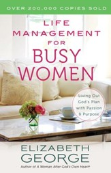 Life Management for Busy Women: Living Out God's Plan with Passion and Purpose - eBook