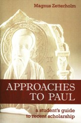 Approaches to Paul: A Student's Guide to Contemporary Scholarship