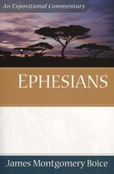 The Boice Commentary Series: Ephesians