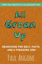 All Groan Up: Searching for Self, Faith, and a Freaking Job! - eBook