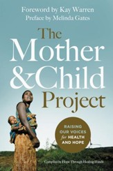 The Mother and Child Project: Raising Our Voices for Health and Hope in the Developing World - eBook