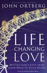 Life Changing Love: Moving God's Love from Your Head to Your Heart - eBook