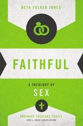 Faithful: A Theology of Sex - eBook