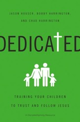 Dedicated:Training Your Children to Trust/FOllow Jesus - eBook