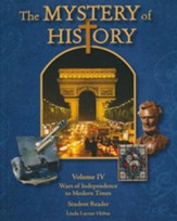 The Mystery of History Volume 4: Wars of Independence to Modern Times
