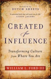 Created for Influence: Transforming Culture from Where You Are / Revised - eBook