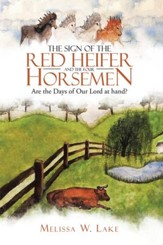 The Sign of the Red Heifer and the Four Horsemen - eBook