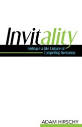 Invitality: Embrace a Life Culture of Compelling Invitation - eBook