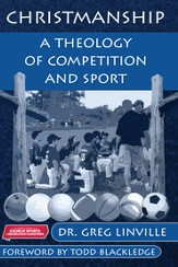 Christmanship: A Theology of Competition and Sport - eBook