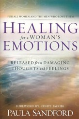 Healing For A Woman's Emotions: Released from Damaging Thoughts and Feelings - eBook