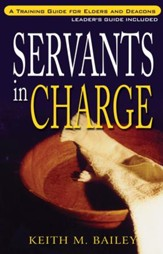 Servants in Charge: A Training Guide for Elders and Deacons - eBook
