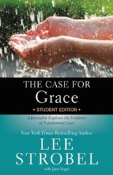 The Case for Grace Student Edition: A Journalist Explores the Evidence of Transformed Lives - eBook