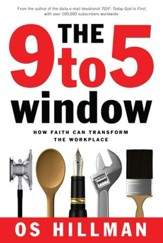 9 to 5 Window, The: How Faith Can Transform the Workplace - eBook