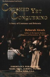 Crushed Yet Conquering: A Story of Constance and  Bohemia
