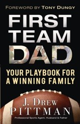 First Team Dad: Your Playbook for a Winning Family - eBook